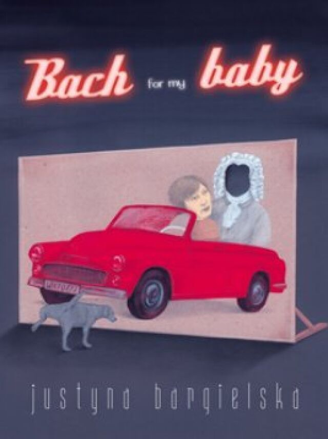"Justyna Bargielska: ""Bach for my baby"""