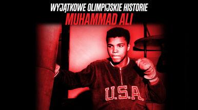 Wyjątkowe olimpijskie historie: Muhammad Ali. Ogień i płomień
