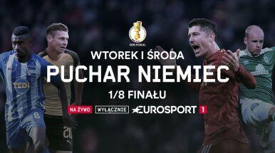 Mecze 1/8 finału Pucharu Niemiec na żywo tylko w Eurosporcie 1
