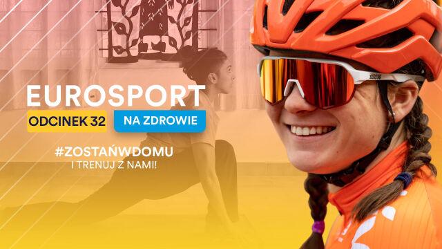 Eurosport na zdrowie - 32. odcinek